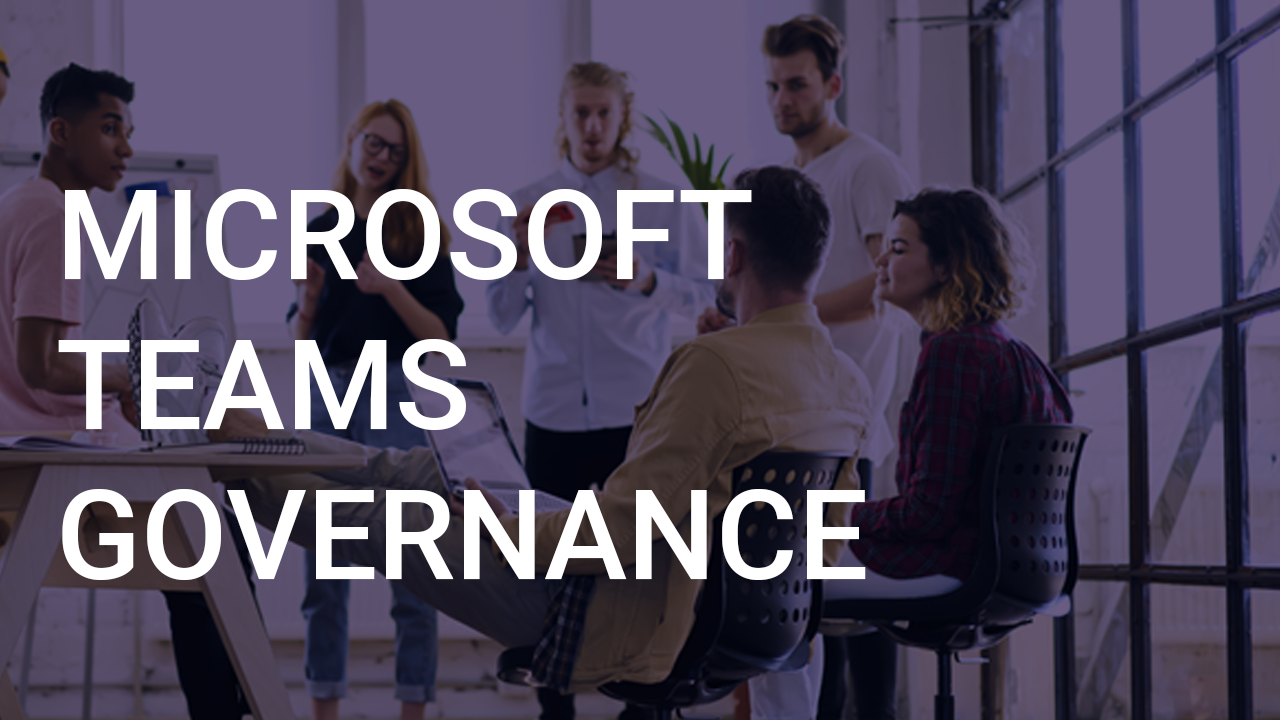 Microsoft Teams Governance