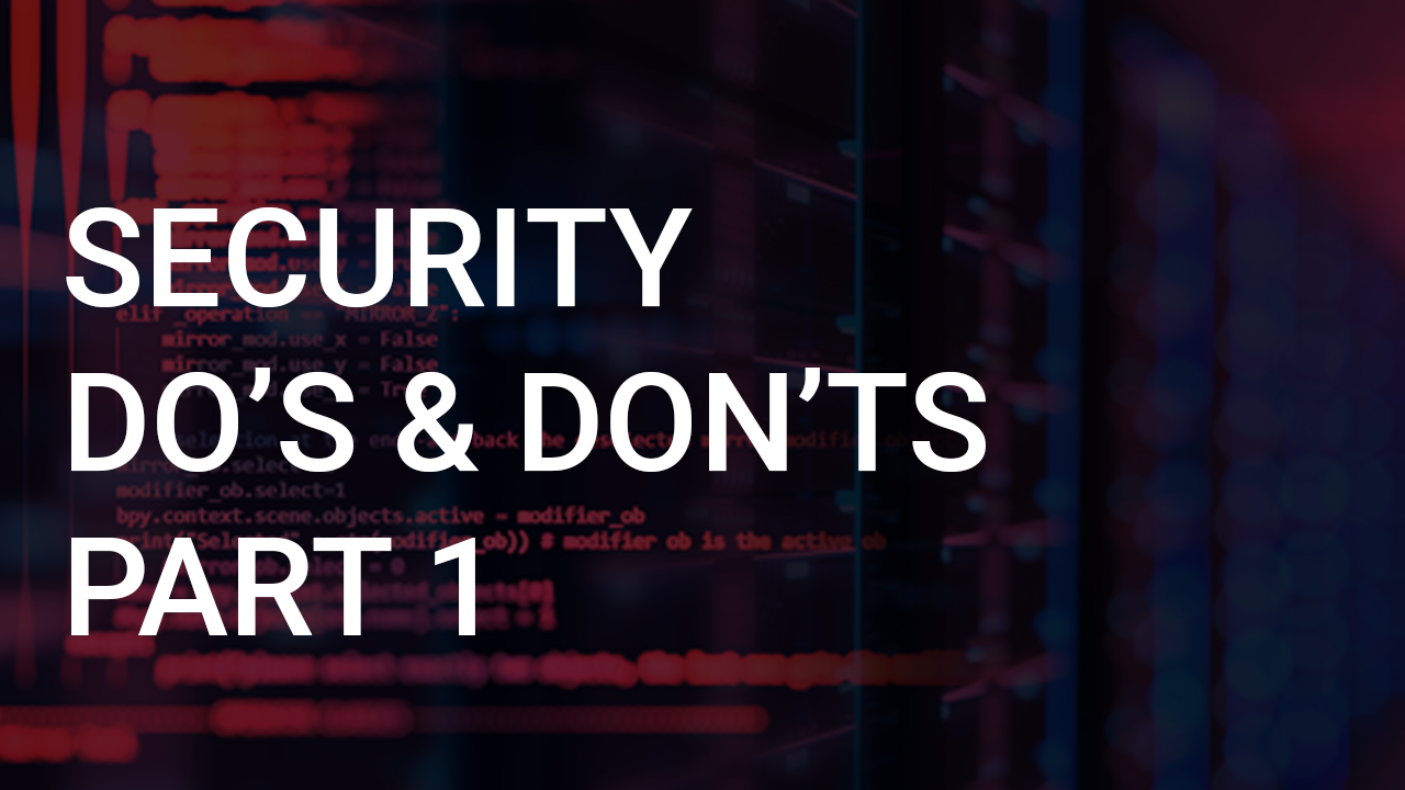 Security Do Donts Part 1